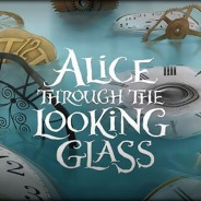Alice is back in Through The Looking Glass